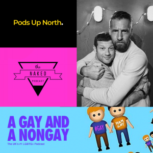Blog Post 1, Pods Up North Logo, The Naked Podcast Logo, A Gay and a Non Gay Icon and Dermot O'Leary and Craig Parkinson hugging.